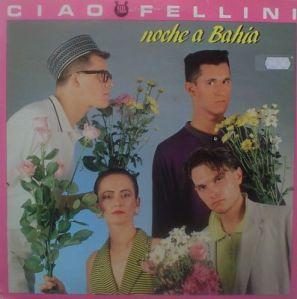 Ciao Fellini - Noche A Bahia