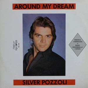 Silver Pozzoli - Around My Dream (Front Cover)