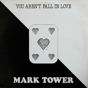 Mark Tower - You Aren't Fall In Love