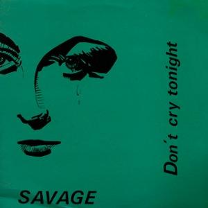 Savage_Don't_Cry_Tonight
