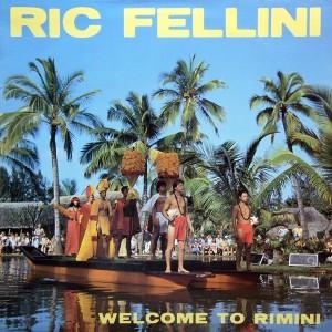 RicFelliniWelcome2